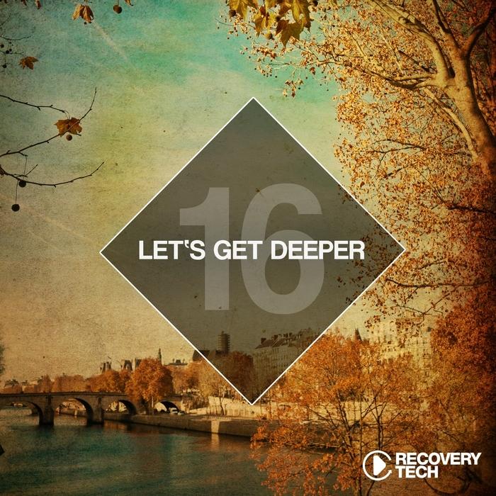 VARIOUS - Let's Get Deeper Vol 16