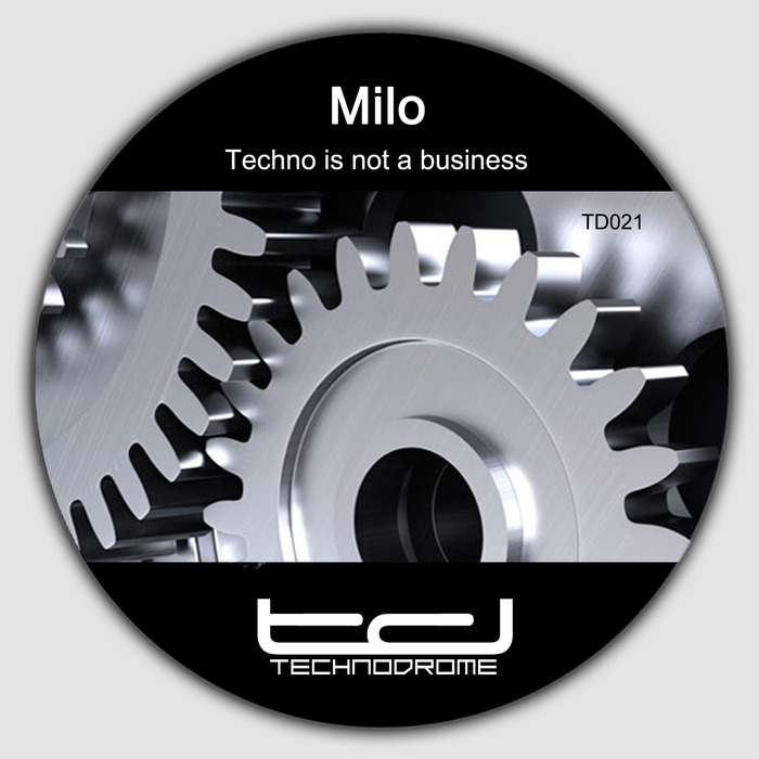 MILO - Techno Is Not A Business