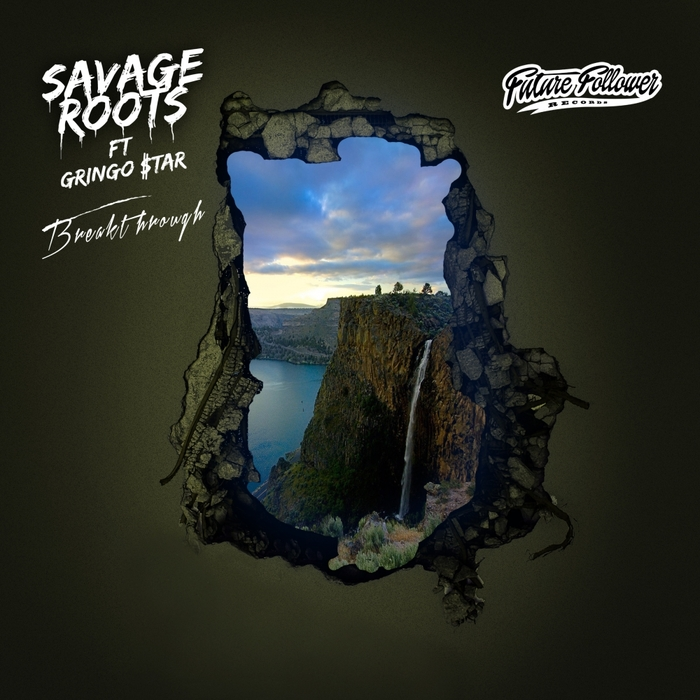 SAVAGE ROOTS feat GRINGO $TAR - Breakthrough EP