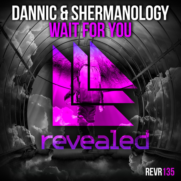 DANNIC/SHERMANOLOGY - Wait For You