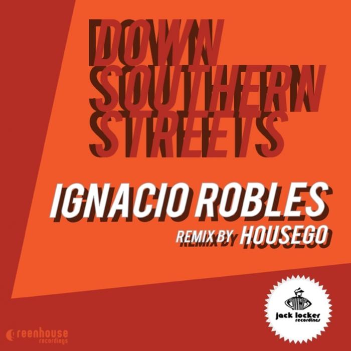 ROBLES, Ignacio - Down Southern Streets