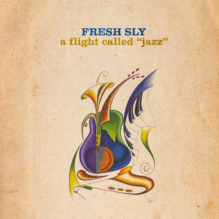 FRESH SLY - A Flight Called Jazz