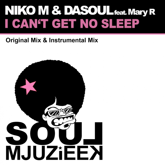 NIKO M /DASOUL feat MARY R - I Can't Get No Sleep