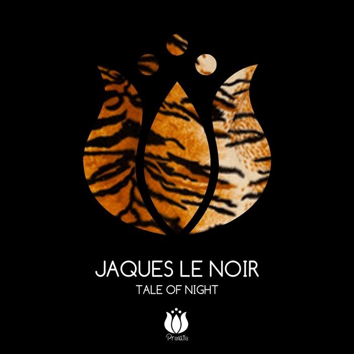 JAQUES LE NOIR - Tale Of Night