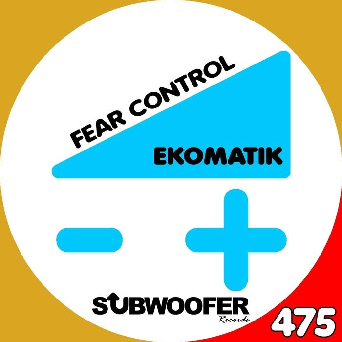 EKOMATIK - Fear Control