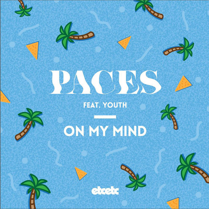 PACES feat YOUTH - On My Mind