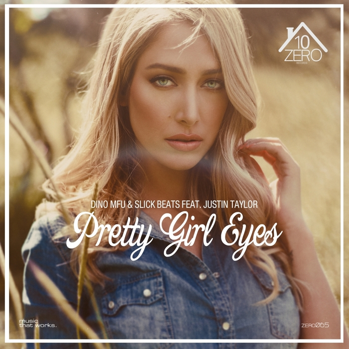 DINO MFU/SLICK BEATS feat JUSTIN TAYLOR - Pretty Girl Eyes