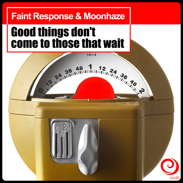 FAINT RESPONSE/MOONHAZE - Good Things Don't Come To Those That Wait