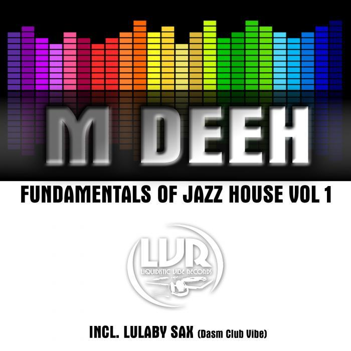 M DEEH - Fundamentals Of Jazz House Vol 1