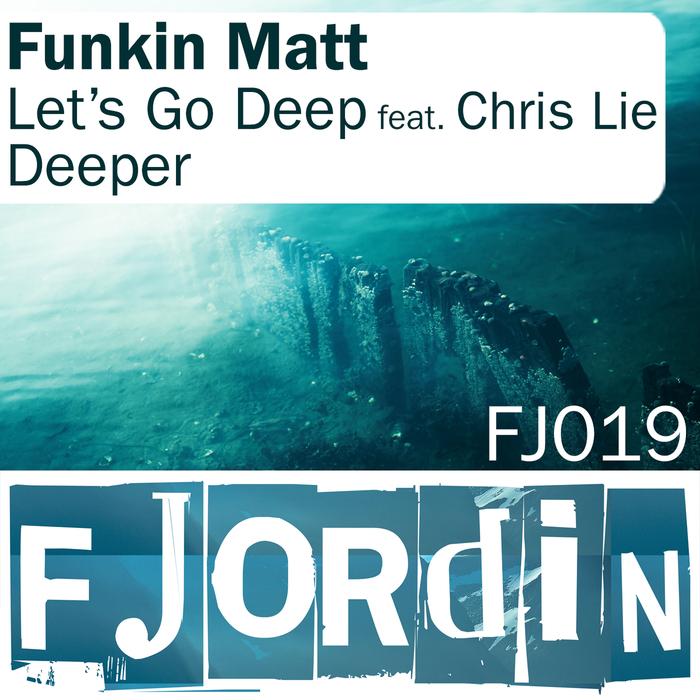 FUNKIN MATT - Let's Go Deep