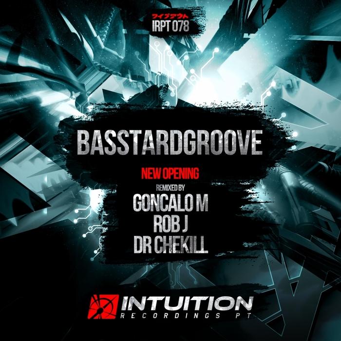 BASSTARD GROOVE - New Opening