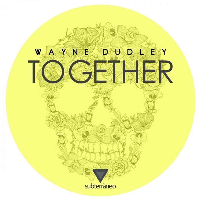 DUDLEY, Wayne - Together