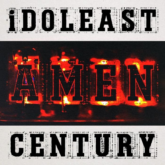 IDOLEAST - Amen Century