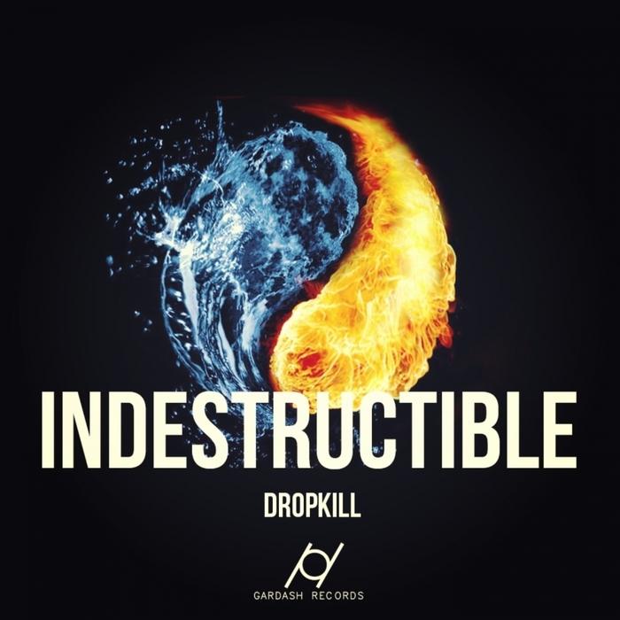 DROPKILL - Indestructible