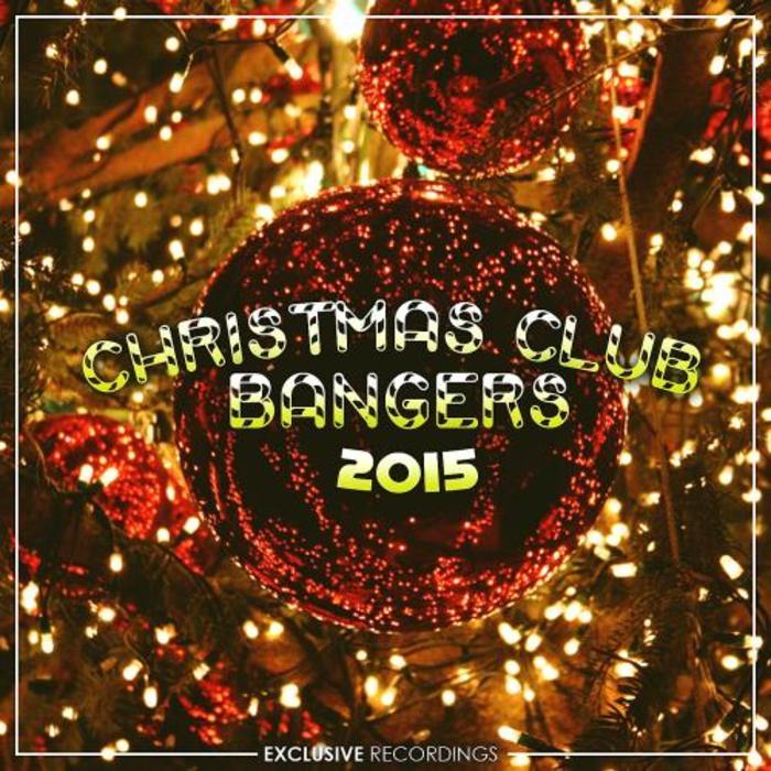 VARIOUS - Christmas Club Bangers 2015