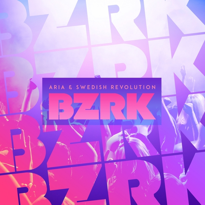ARIA/SWEDISH REVOLUTION - BZRK (remixes)