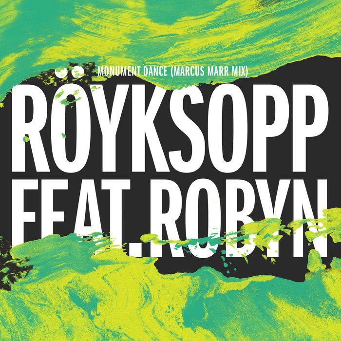 ROYKSOPP feat ROBYN - Monument Dance