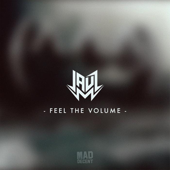 JAUZ - Feel The Volume