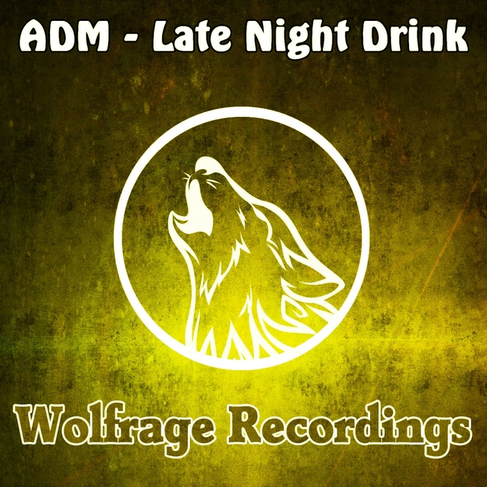 ADM - Late Night Drink