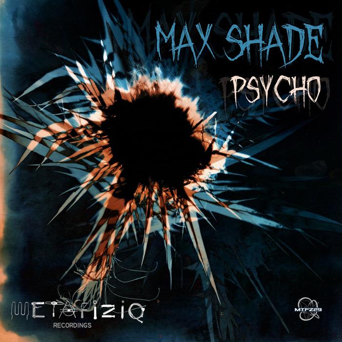 SHADE, Max - Psycho