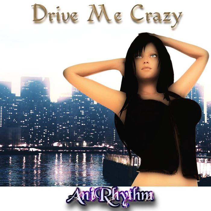 ANIRHYTHM - Drive Me Crazy