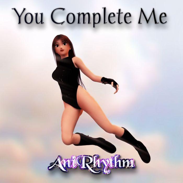ANIRHYTHM - You Complete Me