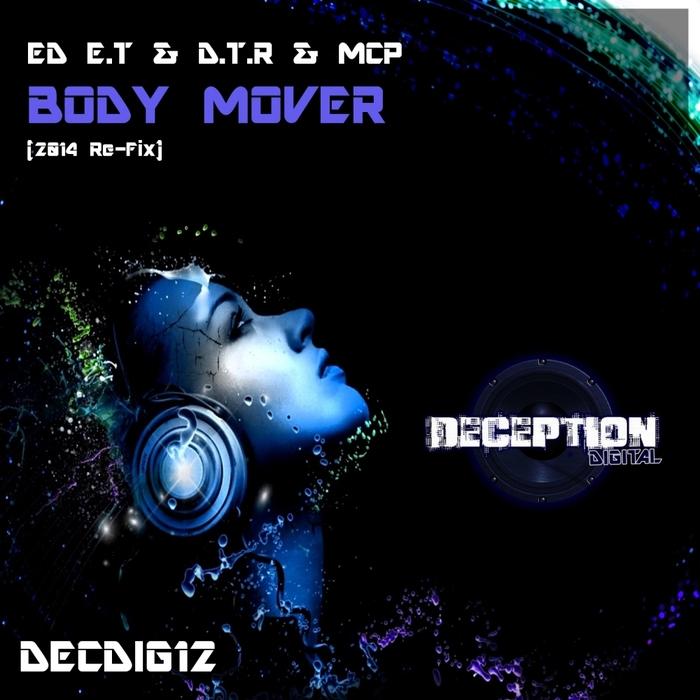 ED ET/DTR vs MCP - Body Mover