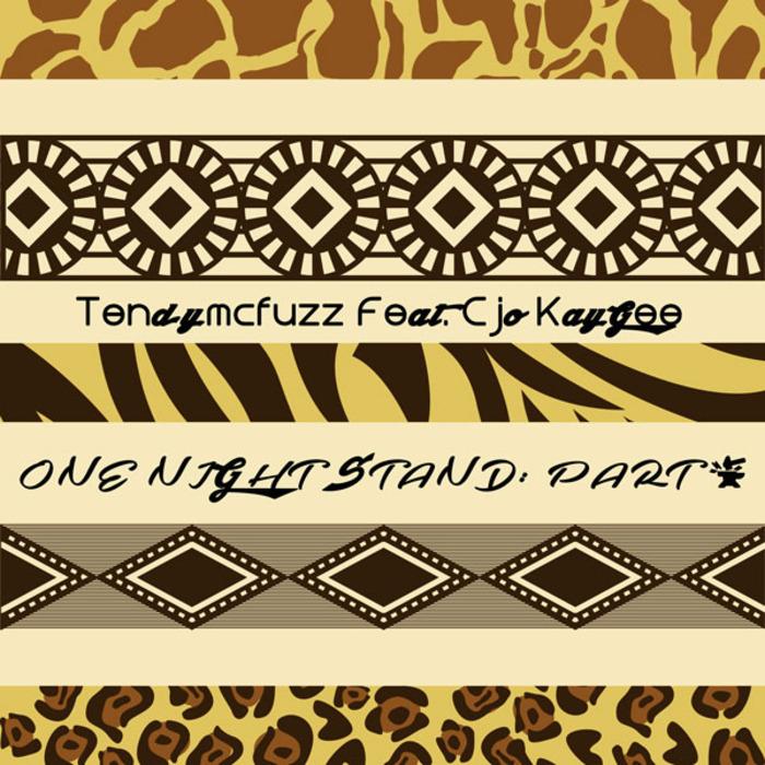 TENDYMCFUZZ feat CJO KAYGEE - One Night Stand