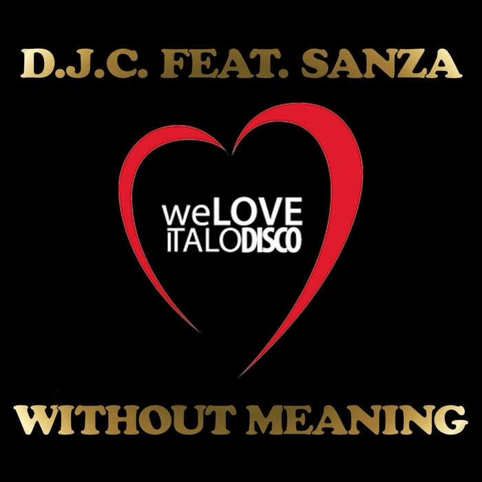 DJC feat SANZA - Without Meaning (Italo Disco)