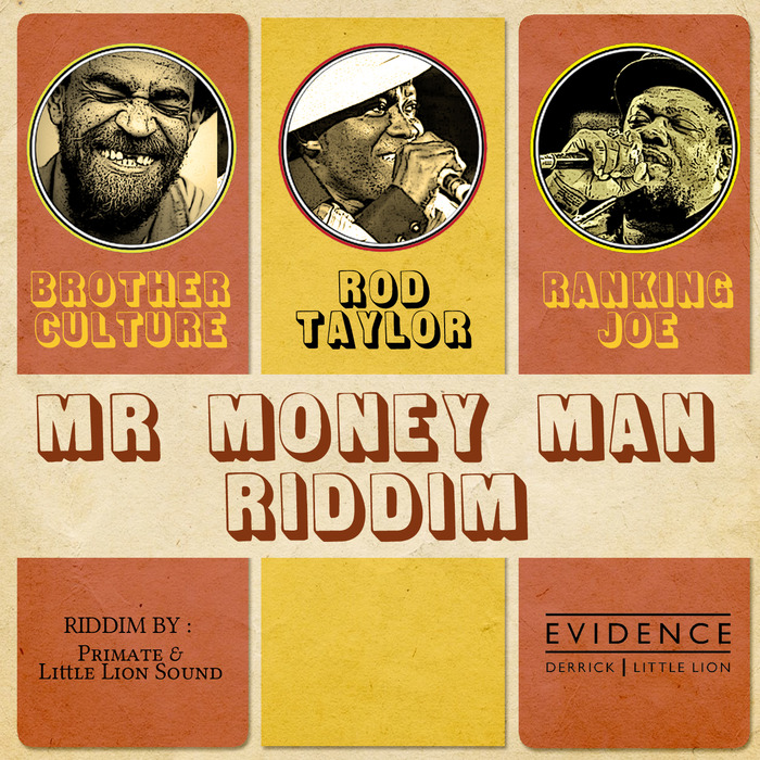 ROD TAYLOR/RANKING JOE/BROTHER CULTURE/LITTLE LION SOUND - Mr Money Man Riddim