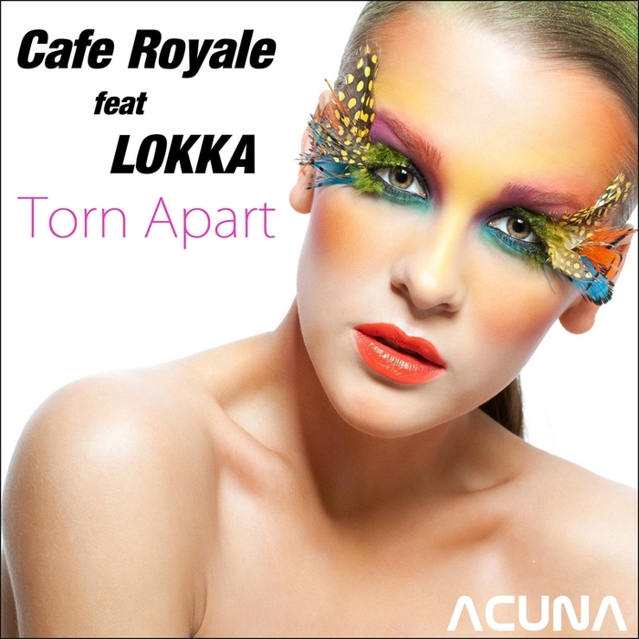 CAFE ROYALE feat LOKKA - Torn Apart (mixes)
