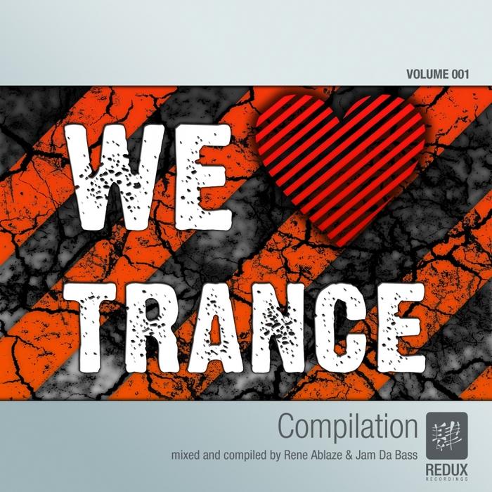 ABLAZE, Rene/JAM DA BASS/VARIOUS - We Love Trance Vol 1