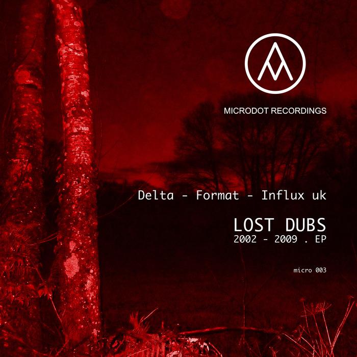 DELTA/FORMAT/INFLUX UK - Lost Dubs 2002 2009 EP