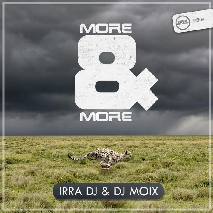 IRRA DJ/DJ MOIX - More & More