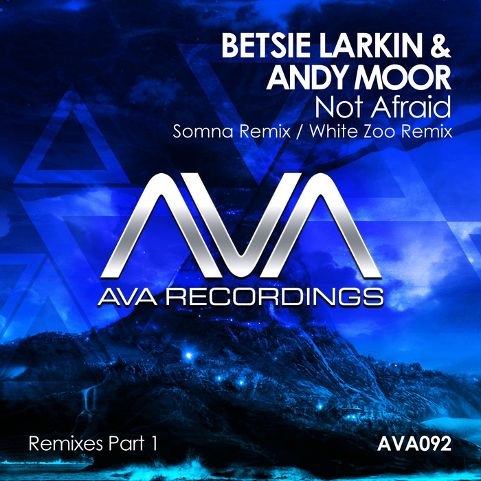 BETSIE LARKIN & ANDY MOOR - Not Afraid (remixes)