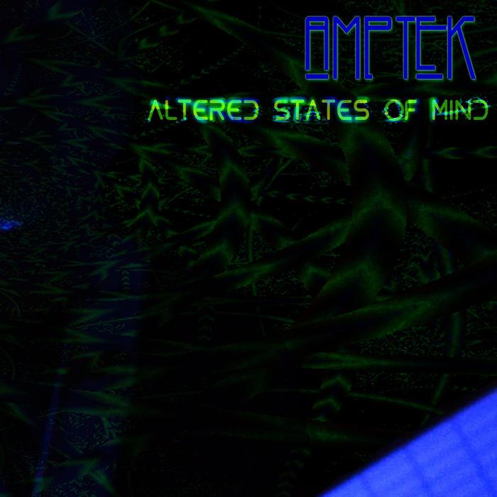 AMPTEK - Altered State Of Mind