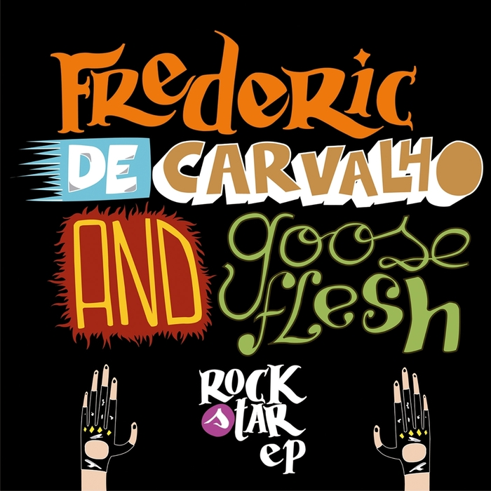 DE CARVALHO, Frederic/GOOSEFLESH - Rock Star