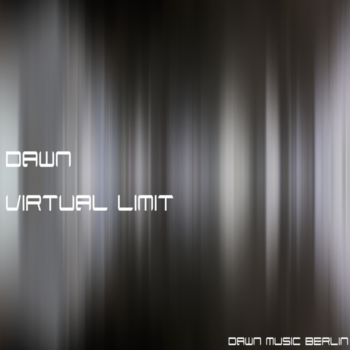 DAWN (BERLIN) - Virtual Limit