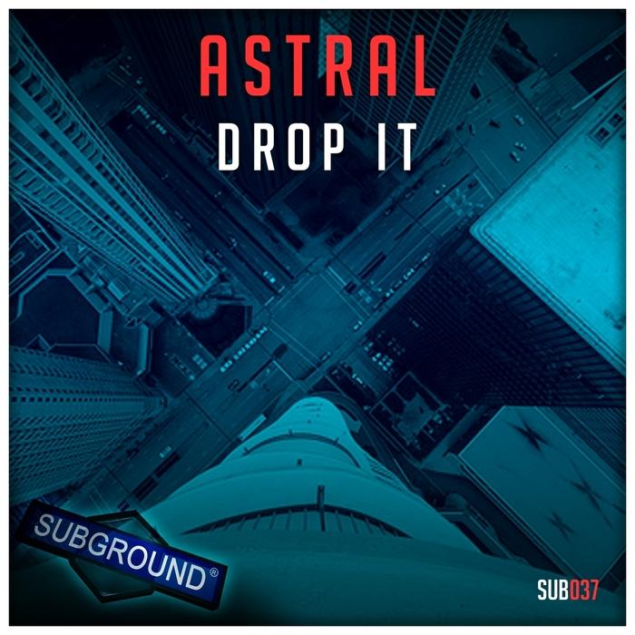 ASTRAL - Drop It