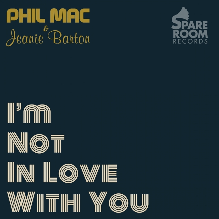 MAC, Phil/JEANIE BARTON - I'm Not In Love With You