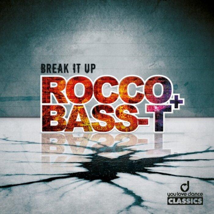 ROCCO/BASS T - Break It Up (remixes)