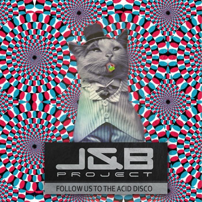 J&B PROJECT - Follow Us To The Acid Disco