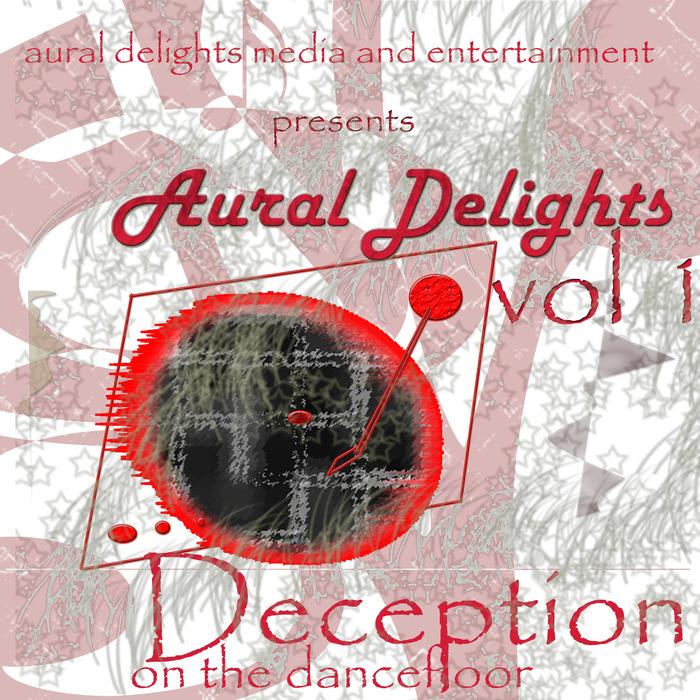 TICKER T - Aural Delights Volume 1 Deception On The Dancefloor