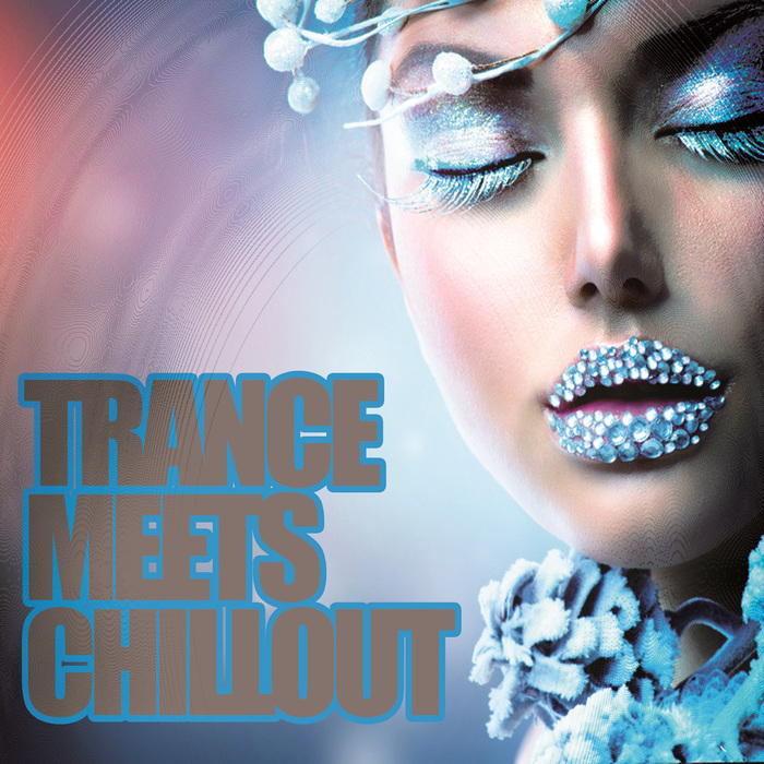 VARIOUS - Trance Meets Chillout