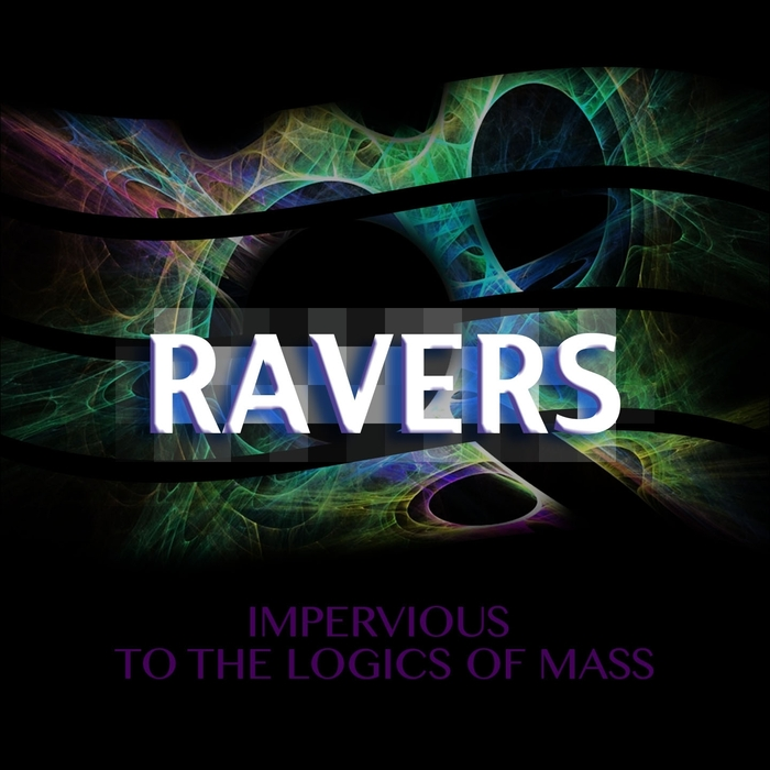 VARIOUS - Ravers Impervious To The Logic Of Mass