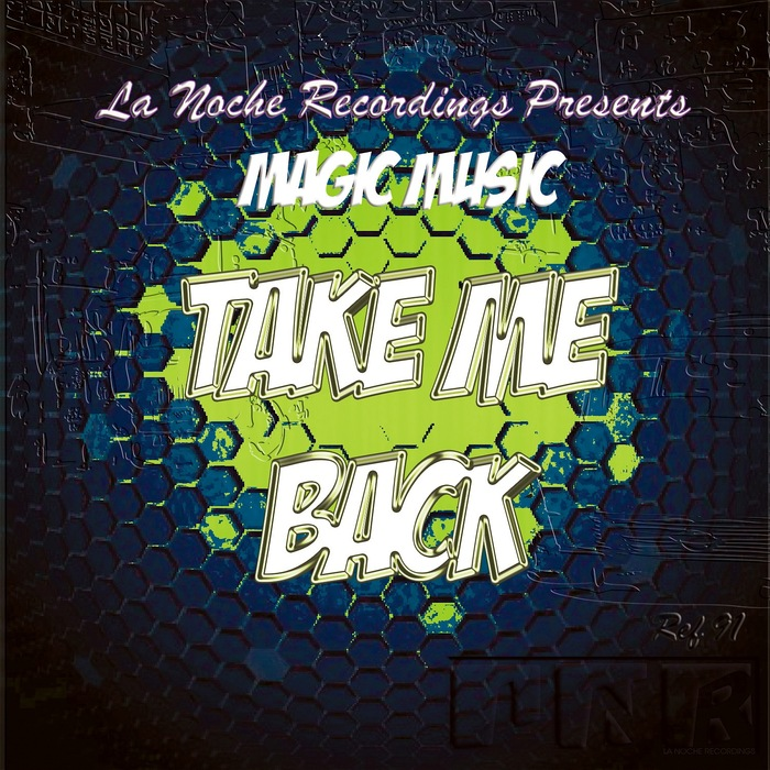 MAGIC MUSIC - Take Me Back
