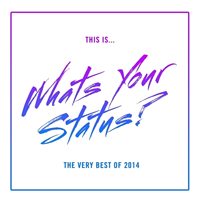 VARIOUS - This Is What's Your Status? (The Very Best Of 2014)