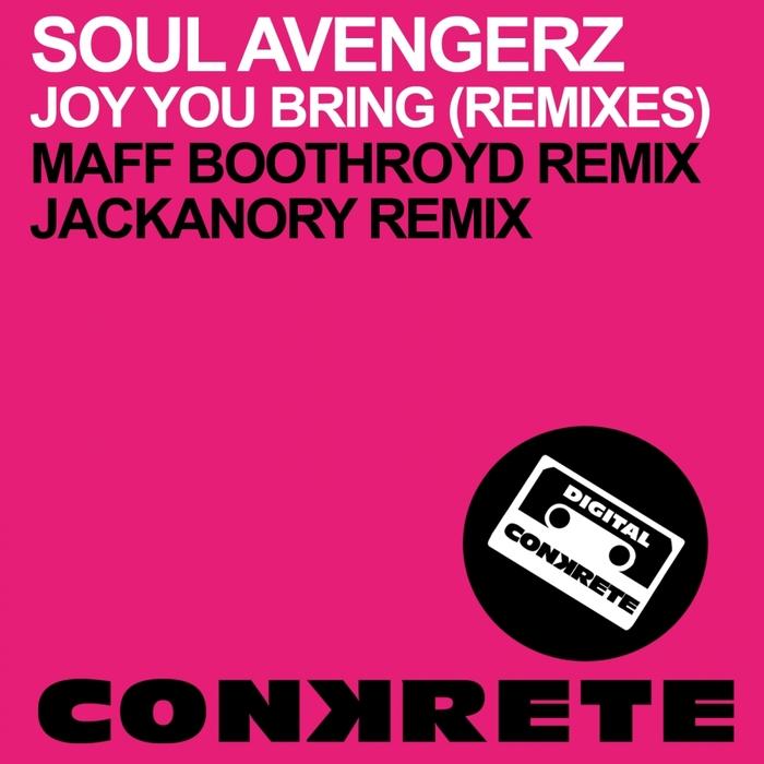 SOUL AVENGERZ - Joy You Bring (remixes)