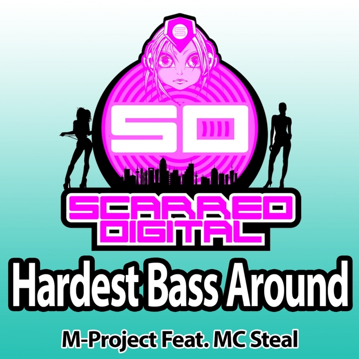 M PROJECT feat MC STEAL - Hardest Bass Around