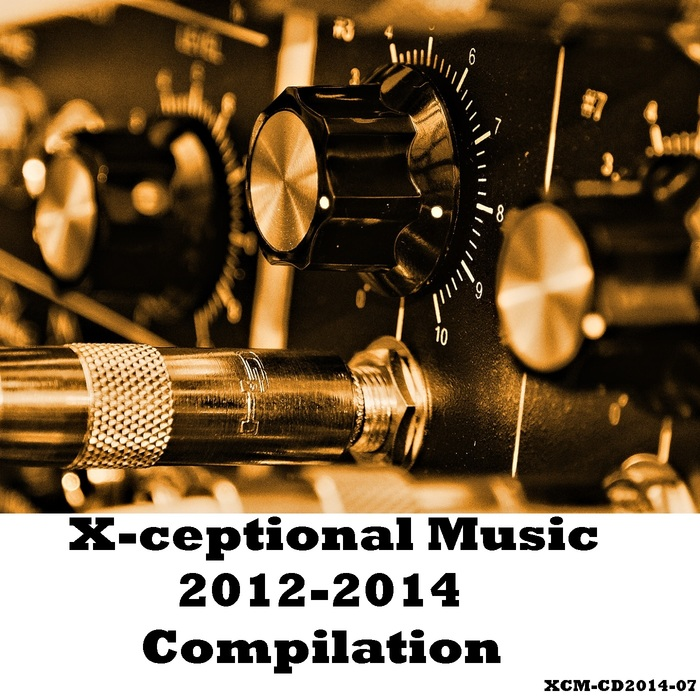VARIOUS - X Ceptional Music 2012 2014 Compilation
